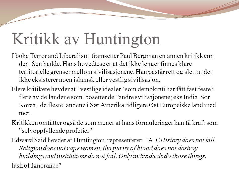 Kritikk av Huntington I boka Terror and Liberalism framsetter Paul Bergman en annen kritikk enn den Sen hadde.