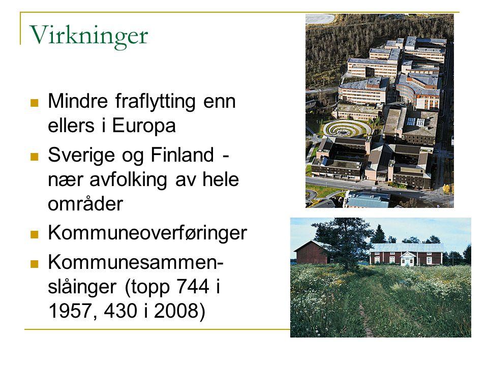 Virkninger Mindre fraflytting enn ellers i Europa Sverige og Finland - nær avfolking av hele områder Kommuneoverføringer Kommunesammen- slåinger (topp