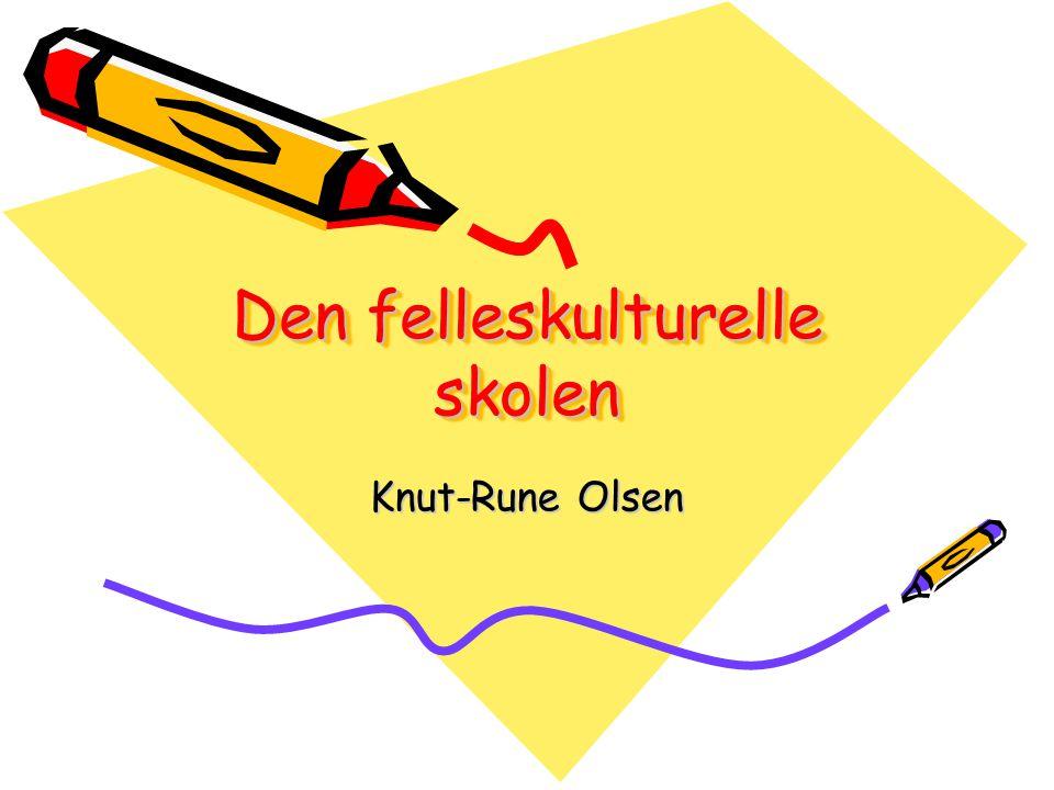 Den felleskulturelle skolen Knut-Rune Olsen
