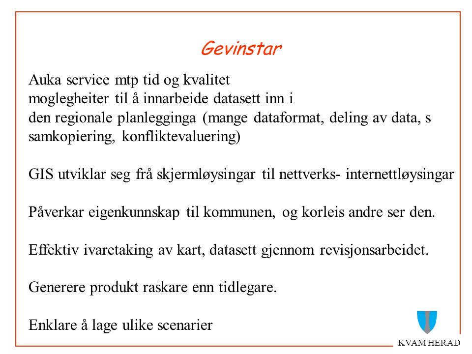 Gevinstar KVAM HERAD Auka service mtp tid og kvalitet moglegheiter til å innarbeide datasett inn i den regionale planlegginga (mange dataformat, deling av data, s samkopiering, konfliktevaluering) GIS utviklar seg frå skjermløysingar til nettverks- internettløysingar Påverkar eigenkunnskap til kommunen, og korleis andre ser den.