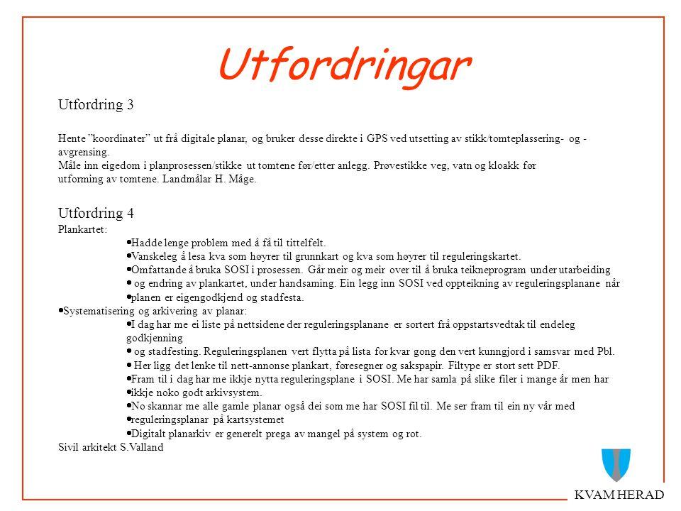 KVAM HERAD Digital distribusjon Politikkarane m/ pc Media * pdf format PDF * tiff format * papirplott er redusert * folie A4 Regionalt plannivå * SOSI .