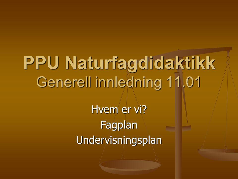 Undervisningsplan 11.01: Innledning.Hva er naturfagdidaktikk .