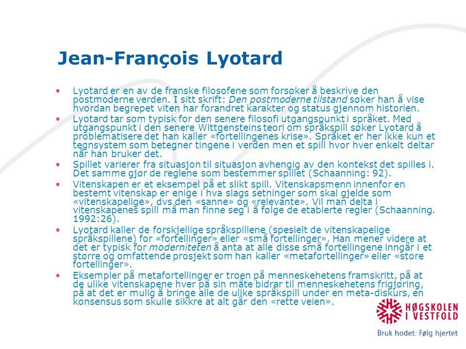 Lyotard er en av de franske filosofene som forsøker å beskrive den postmoderne verden.