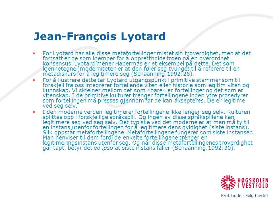 For Lyotard har alle disse metafortellinger mistet sin troverdighet, men at det fortsatt er de som kjemper for å opprettholde troen på en overordnet konsensus.