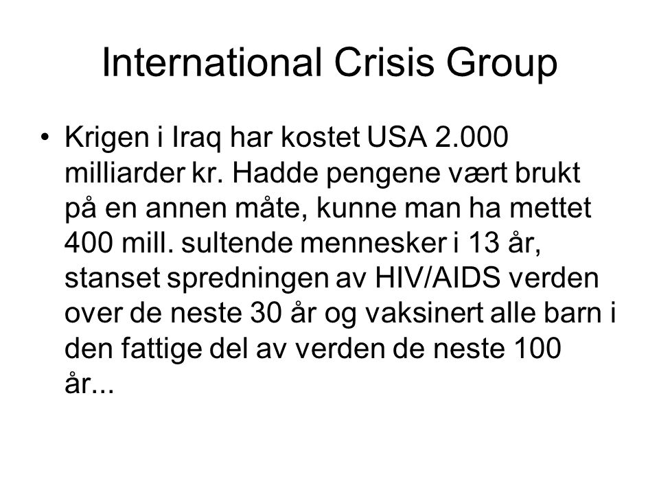 International Crisis Group Krigen i Iraq har kostet USA 2.000 milliarder kr.