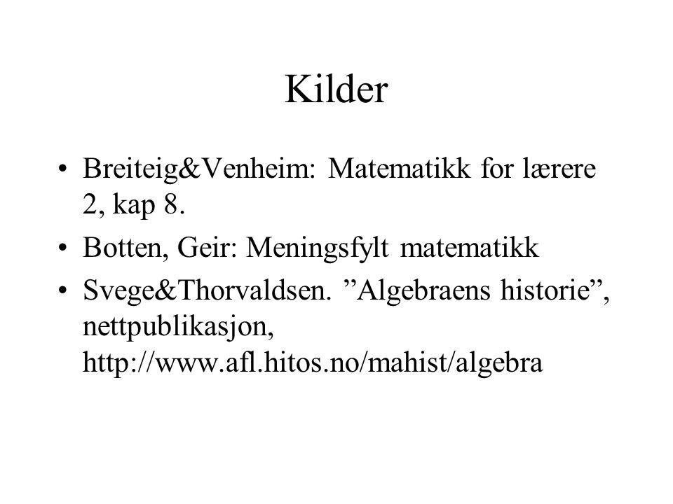 Kilder Breiteig&Venheim: Matematikk for lærere 2, kap 8.