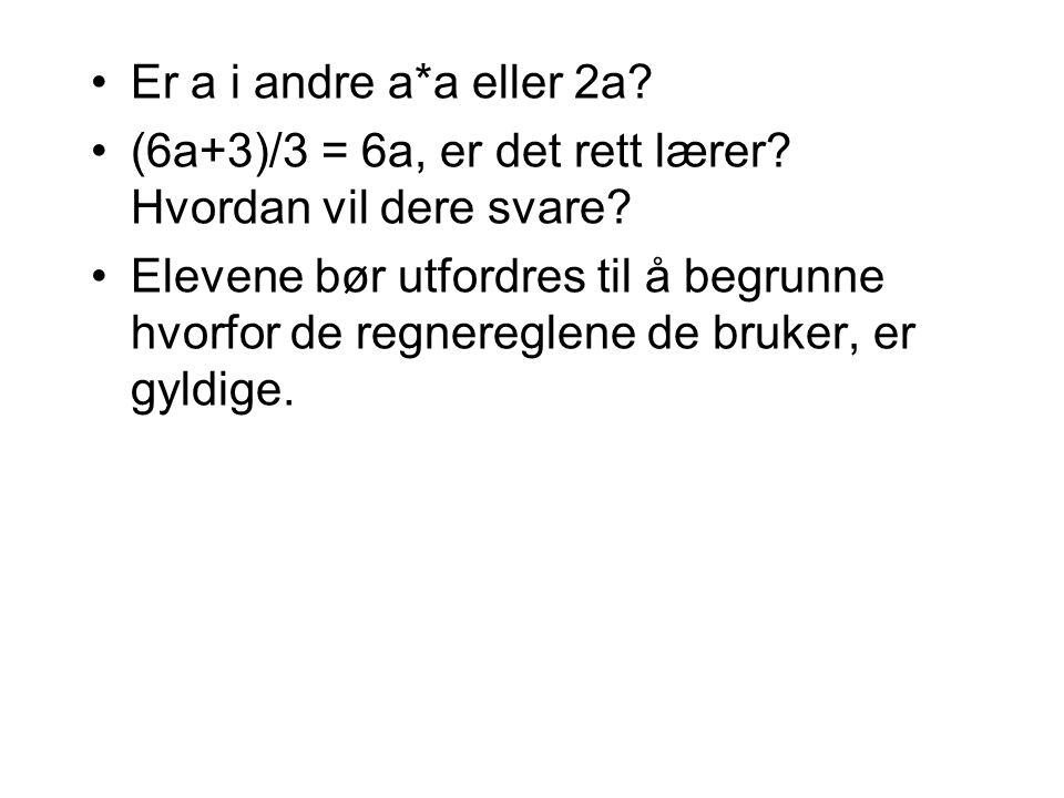 Er a i andre a*a eller 2a.(6a+3)/3 = 6a, er det rett lærer.