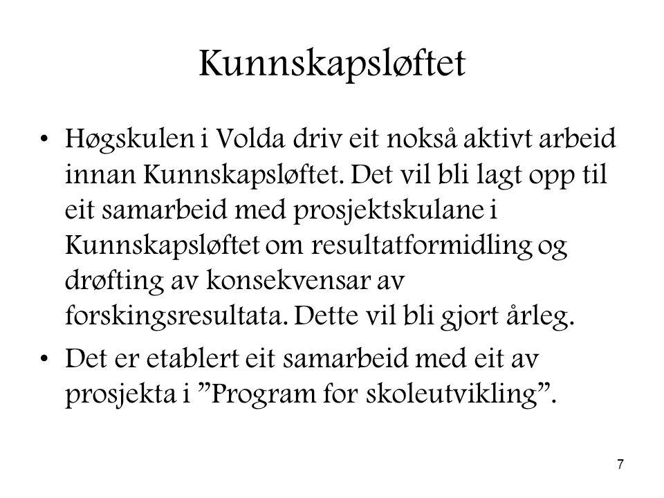 7 Kunnskapsløftet Høgskulen i Volda driv eit nokså aktivt arbeid innan Kunnskapsløftet.
