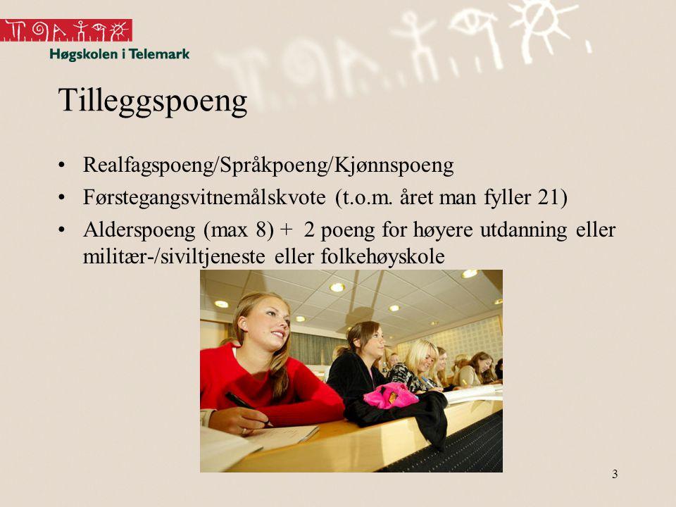 3 Tilleggspoeng Realfagspoeng/Språkpoeng/Kjønnspoeng Førstegangsvitnemålskvote (t.o.m.