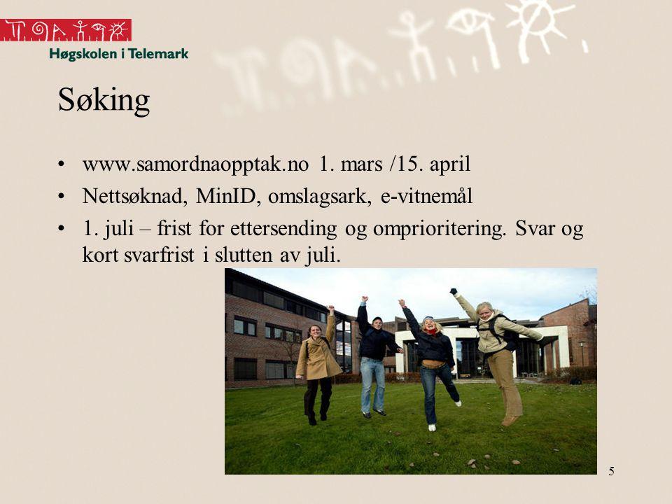 5 Søking www.samordnaopptak.no 1. mars /15. april Nettsøknad, MinID, omslagsark, e-vitnemål 1.