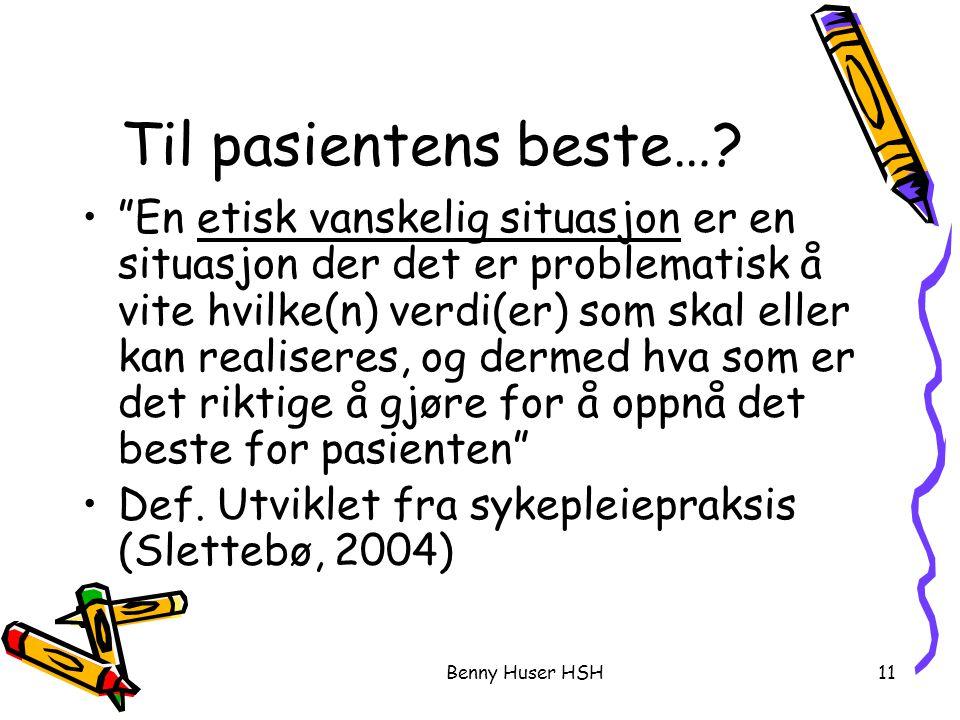 Benny Huser HSH11 Til pasientens beste….