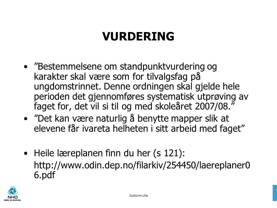 """Guttorm Ulla VURDERING """"Bestemmelsene om standpunktvurdering og karakter skal være som for tilvalgsfag på ungdomstrinnet. Denne ordningen skal gjelde"""