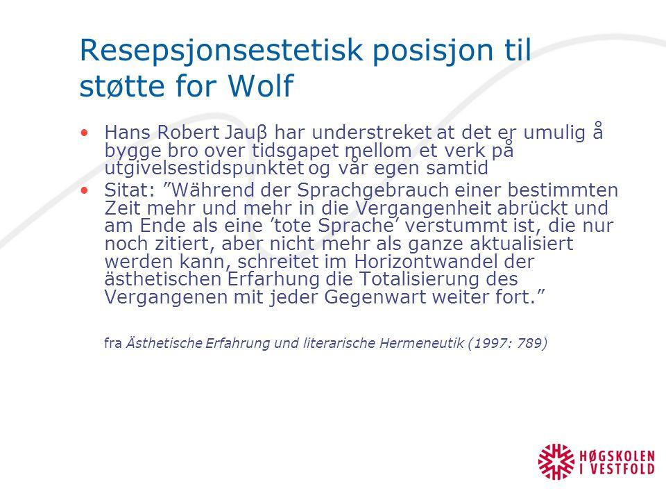 Resepsjonsestetisk posisjon til støtte for Wolf Hans Robert Jauβ har understreket at det er umulig å bygge bro over tidsgapet mellom et verk på utgive