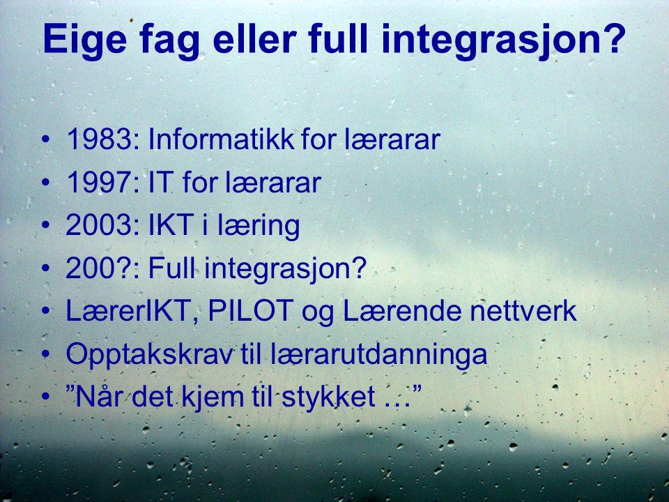 Eige fag eller full integrasjon.