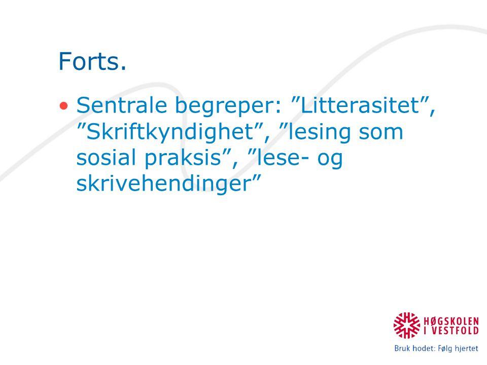 """Forts. Sentrale begreper: """"Litterasitet"""", """"Skriftkyndighet"""", """"lesing som sosial praksis"""", """"lese- og skrivehendinger"""""""