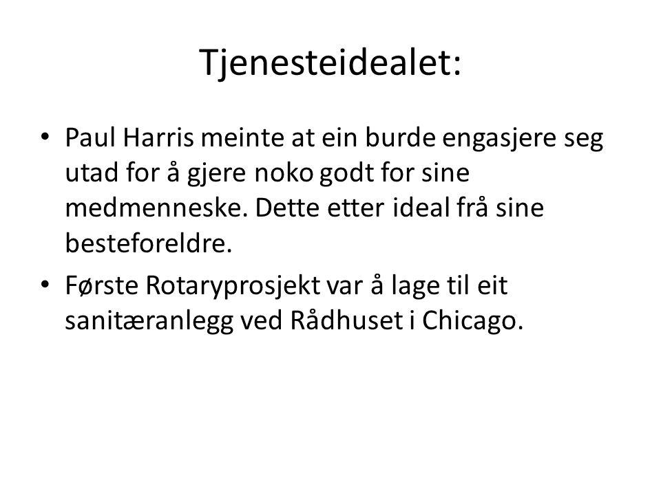 Tjenesteidealet: Paul Harris meinte at ein burde engasjere seg utad for å gjere noko godt for sine medmenneske. Dette etter ideal frå sine besteforeld