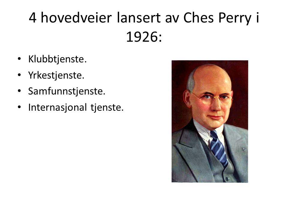 4 hovedveier lansert av Ches Perry i 1926: Klubbtjenste. Yrkestjenste. Samfunnstjenste. Internasjonal tjenste.