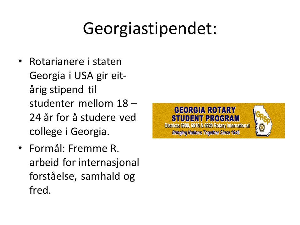 Georgiastipendet: Rotarianere i staten Georgia i USA gir eit- årig stipend til studenter mellom 18 – 24 år for å studere ved college i Georgia. Formål