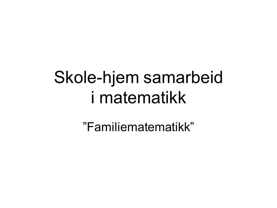 """Skole-hjem samarbeid i matematikk """"Familiematematikk"""""""