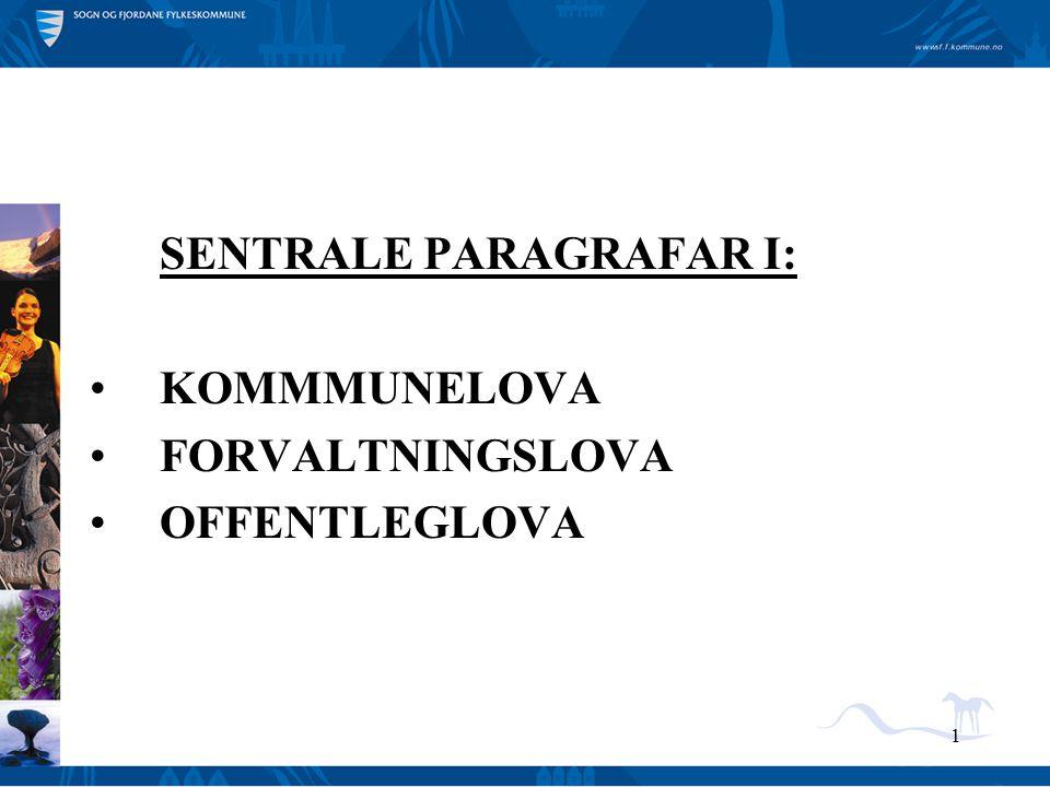 1 SENTRALE PARAGRAFAR I: KOMMMUNELOVA FORVALTNINGSLOVA OFFENTLEGLOVA