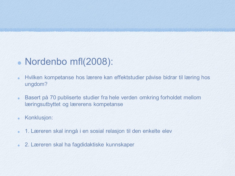 Nordenbo mfl(2008): Hvilken kompetanse hos lærere kan effektstudier påvise bidrar til læring hos ungdom? Basert på 70 publiserte studier fra hele verd