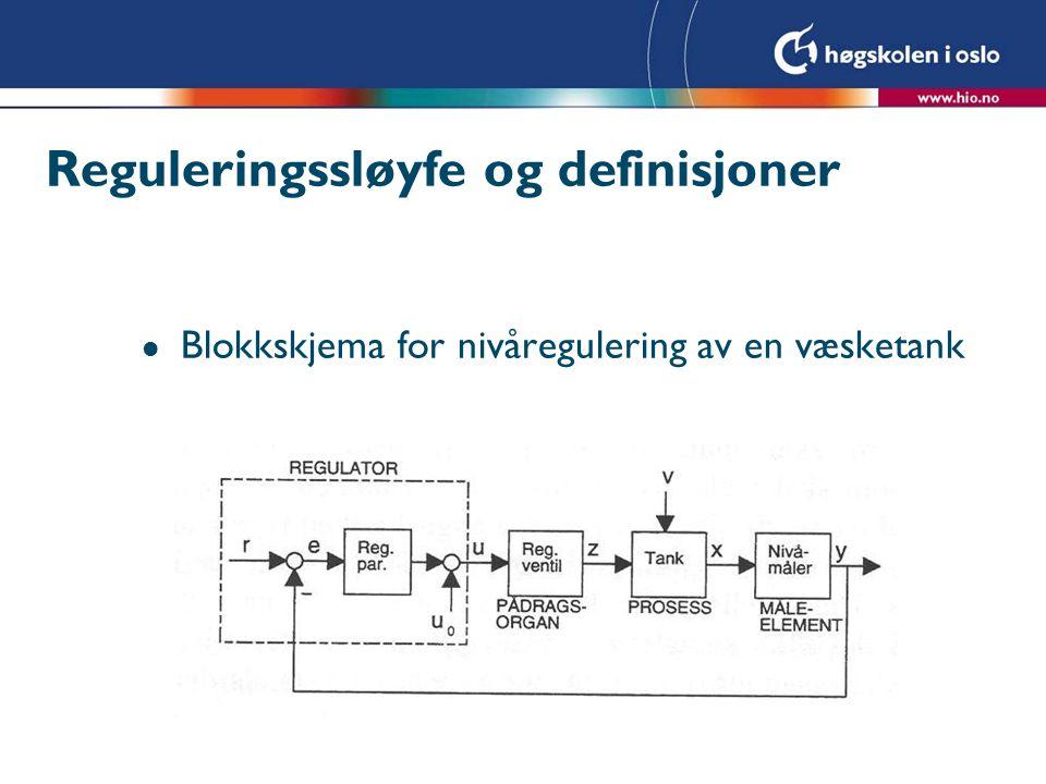 Reguleringssløyfe og definisjoner l Blokkskjema for nivåregulering av en væsketank