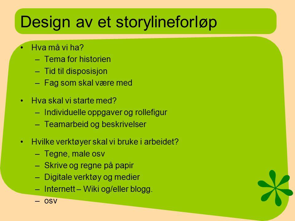 Design av et storylineforløp Hva må vi ha.