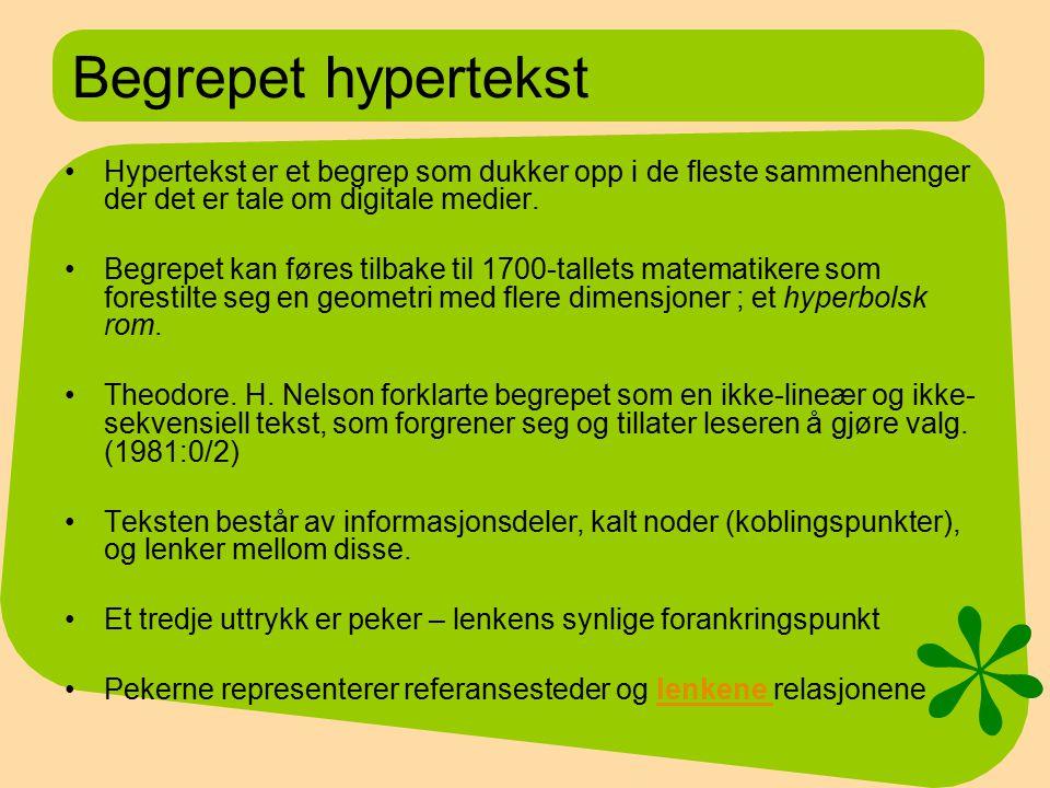 Begrepet hypertekst Hypertekst er et begrep som dukker opp i de fleste sammenhenger der det er tale om digitale medier.