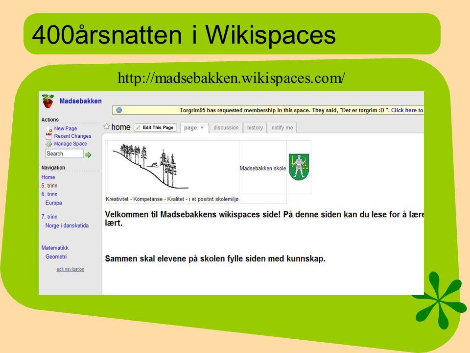 400årsnatten i Wikispaces http://madsebakken.wikispaces.com/