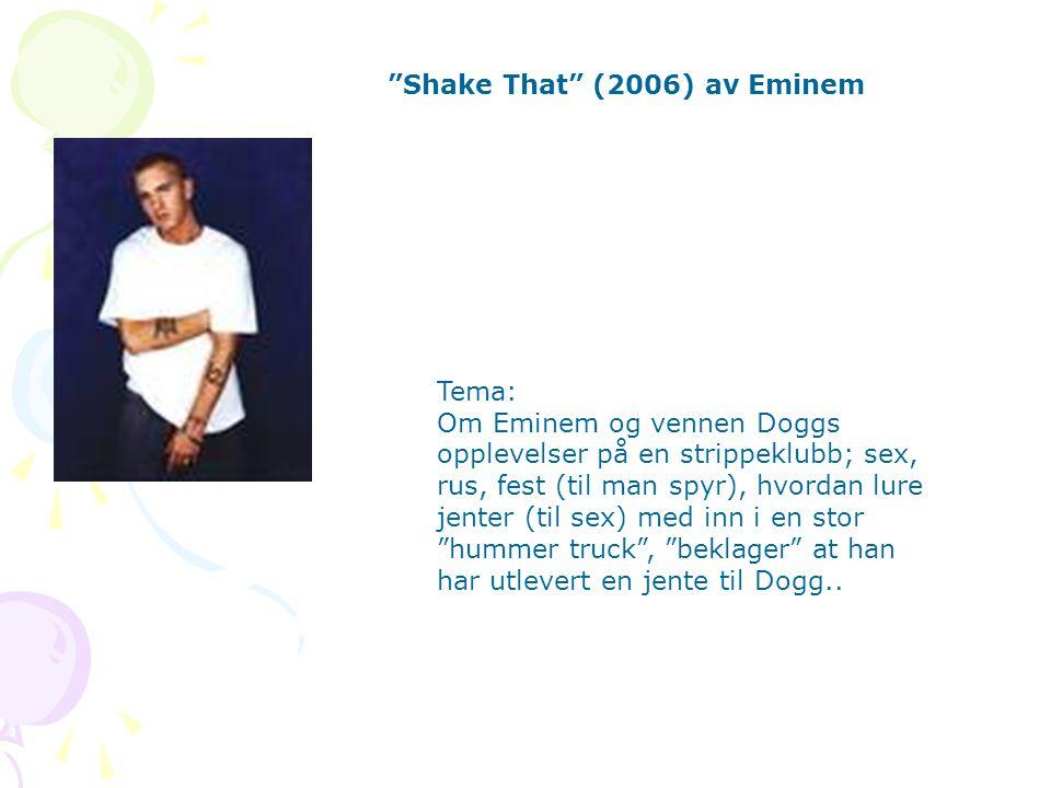 Tema: Om Eminem og vennen Doggs opplevelser på en strippeklubb; sex, rus, fest (til man spyr), hvordan lure jenter (til sex) med inn i en stor hummer truck , beklager at han har utlevert en jente til Dogg..