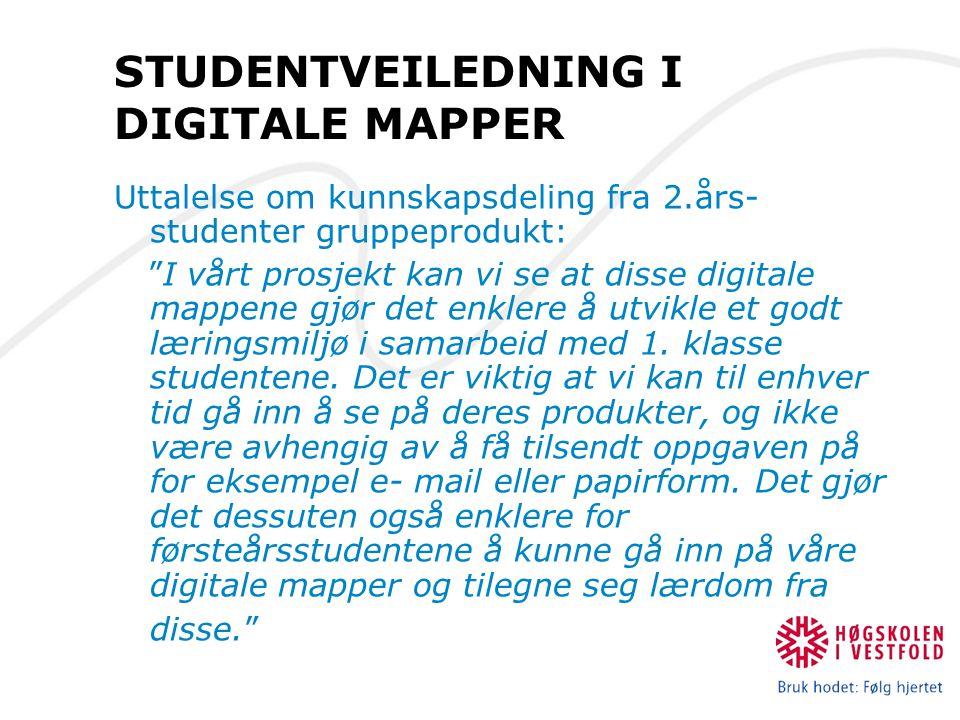 """STUDENTVEILEDNING I DIGITALE MAPPER Uttalelse om kunnskapsdeling fra 2.års- studenter gruppeprodukt: """"I vårt prosjekt kan vi se at disse digitale mapp"""