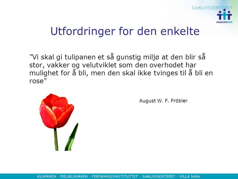 """Utfordringer for den enkelte """"Vi skal gi tulipanen et så gunstig miljø at den blir så stor, vakker og velutviklet som den overhodet har mulighet for å"""