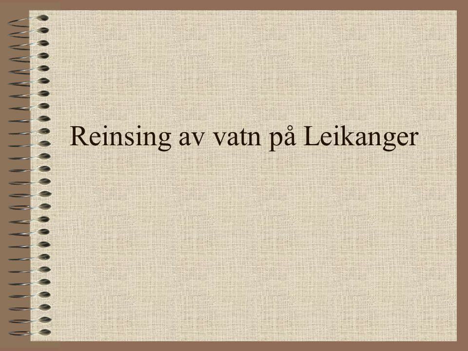 Reinsing av vatn på Leikanger