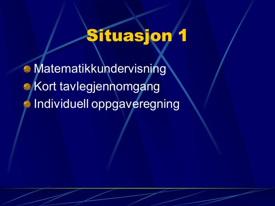 Situasjon 2 Norskundervisning Kort tavlegjennomgang Gruppearbeid og dramatisering
