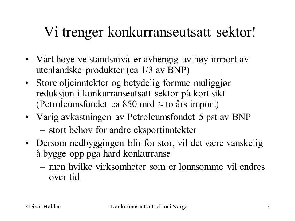 Steinar HoldenKonkurranseutsatt sektor i Norge5 Vi trenger konkurranseutsatt sektor.