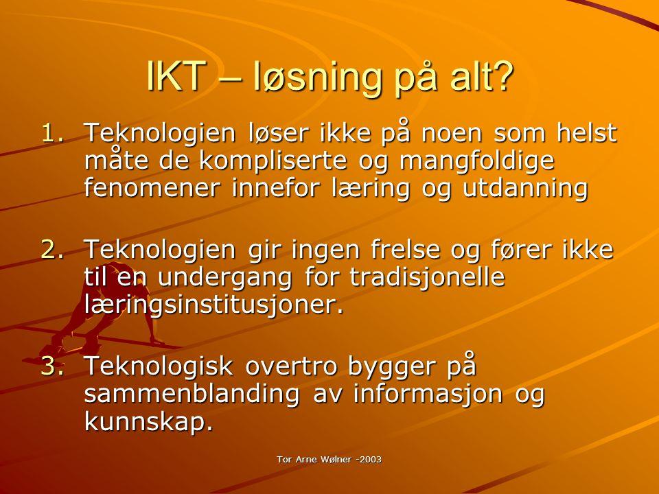 Tor Arne Wølner -2003 IKT – løsning på alt.