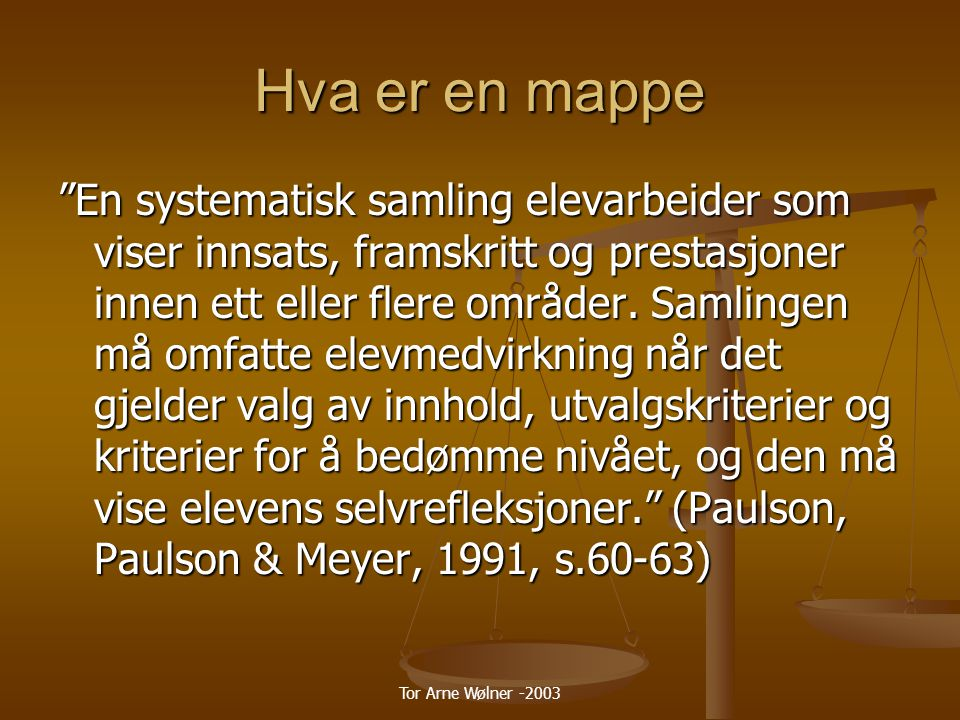 Tor Arne Wølner -2003 Mappelæring Samle Samle Reflektere Reflektere Velge Velge Presentere Presentere Vurdere Vurdere