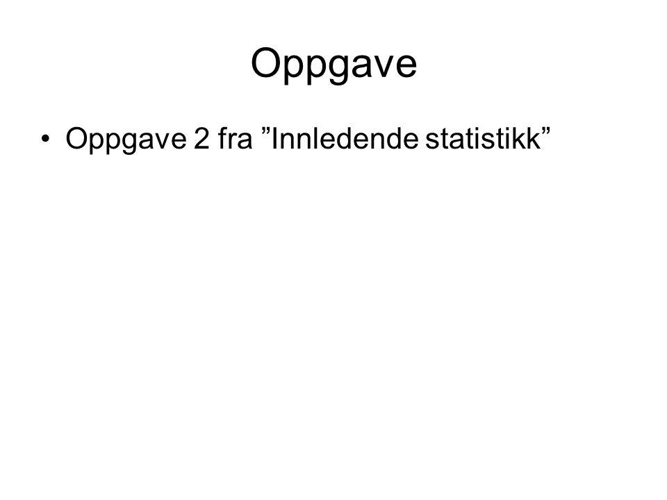"""Oppgave Oppgave 2 fra """"Innledende statistikk"""""""