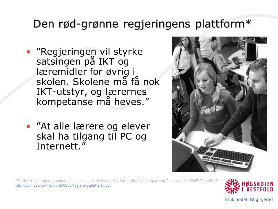 """Den rød-grønne regjeringens plattform* """"Regjeringen vil styrke satsingen på IKT og læremidler for øvrig i skolen. Skolene må få nok IKT-utstyr, og lær"""