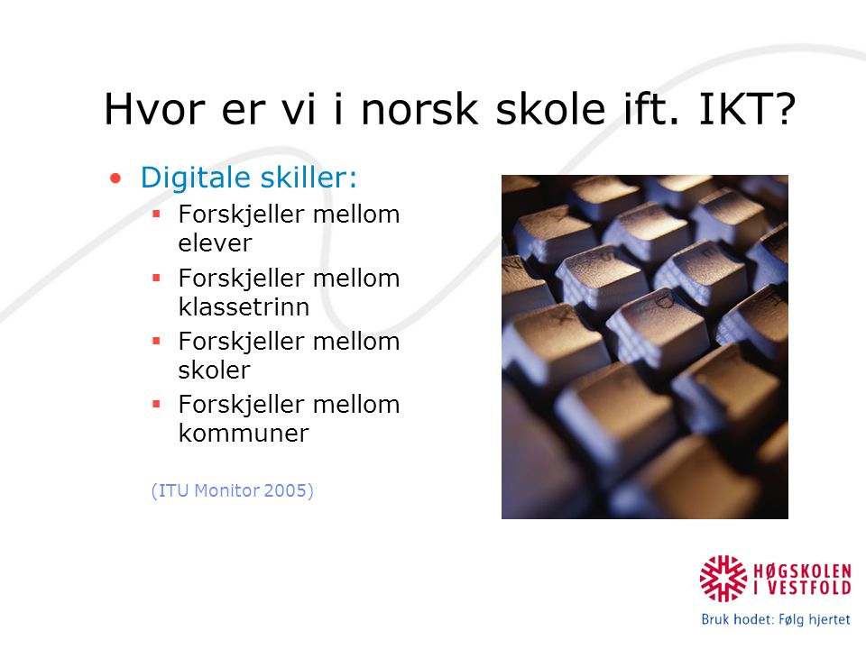 Hvor er vi i norsk skole ift. IKT.