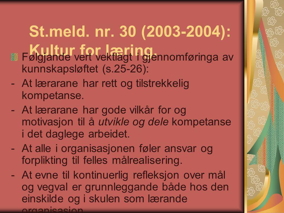 St.meld. nr. 30 (2003-2004): Kultur for læring.