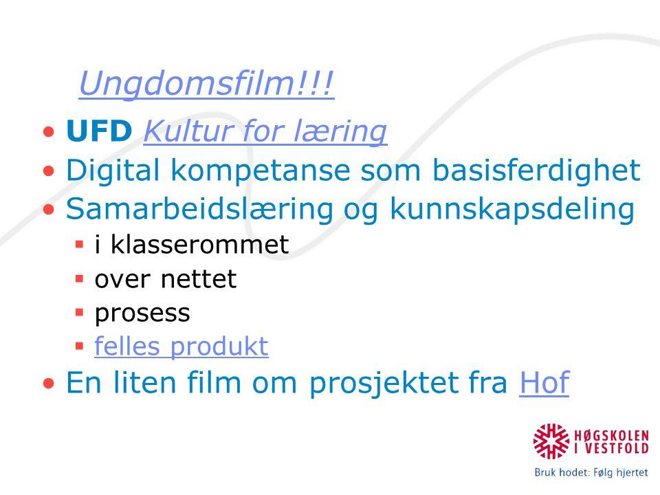 Ungdomsfilm!!! UFD Kultur for læringKultur for læring Digital kompetanse som basisferdighet Samarbeidslæring og kunnskapsdeling  i klasserommet  ove
