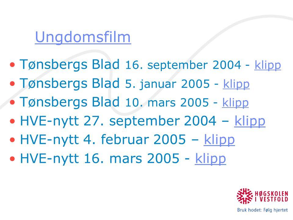 Ungdomsfilm Tønsbergs Blad 16. september 2004 - klippklipp Tønsbergs Blad 5. januar 2005 - klippklipp Tønsbergs Blad 10. mars 2005 - klippklipp HVE-ny