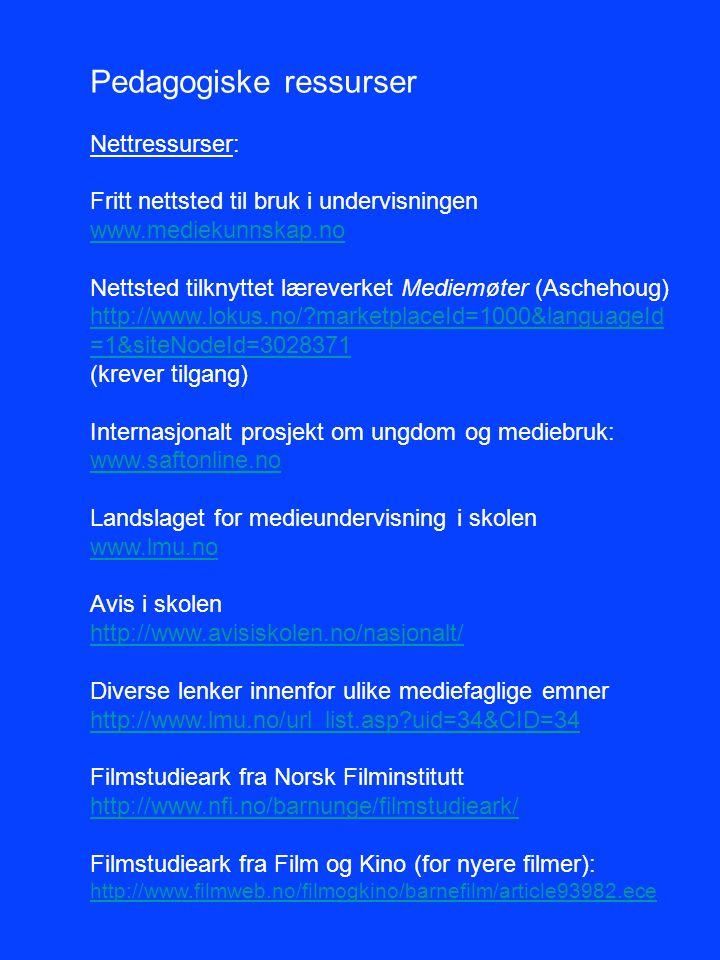 Pedagogiske ressurser Nettressurser: Fritt nettsted til bruk i undervisningen www.mediekunnskap.no Nettsted tilknyttet læreverket Mediemøter (Aschehou