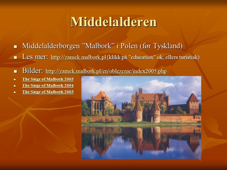 """Middelalderen Middelalderborgen """"Malbork"""" i Polen (før Tyskland) Middelalderborgen """"Malbork"""" i Polen (før Tyskland) Les mer: http://zamek.malbork.pl ("""