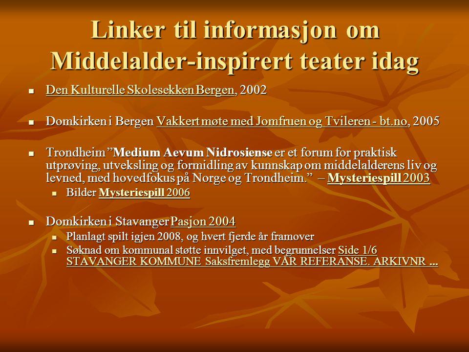 Linker til informasjon om Middelalder-inspirert teater idag Den Kulturelle Skolesekken Bergen, 2002 Den Kulturelle Skolesekken Bergen, 2002 Den Kultur