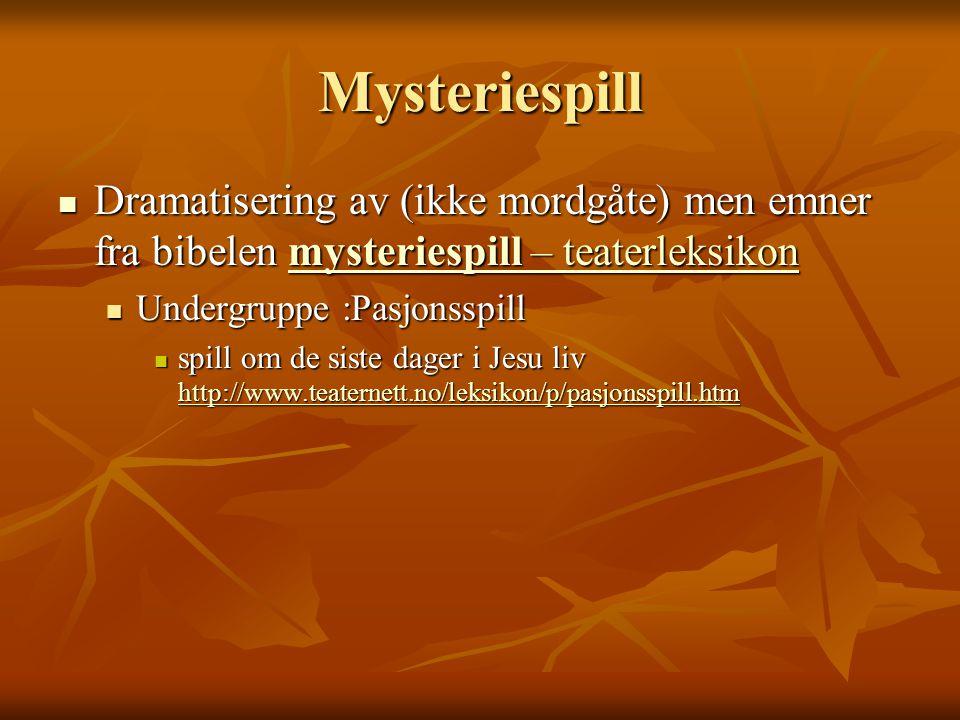 Mysteriespill Dramatisering av (ikke mordgåte) men emner fra bibelen mysteriespill – teaterleksikon Dramatisering av (ikke mordgåte) men emner fra bib