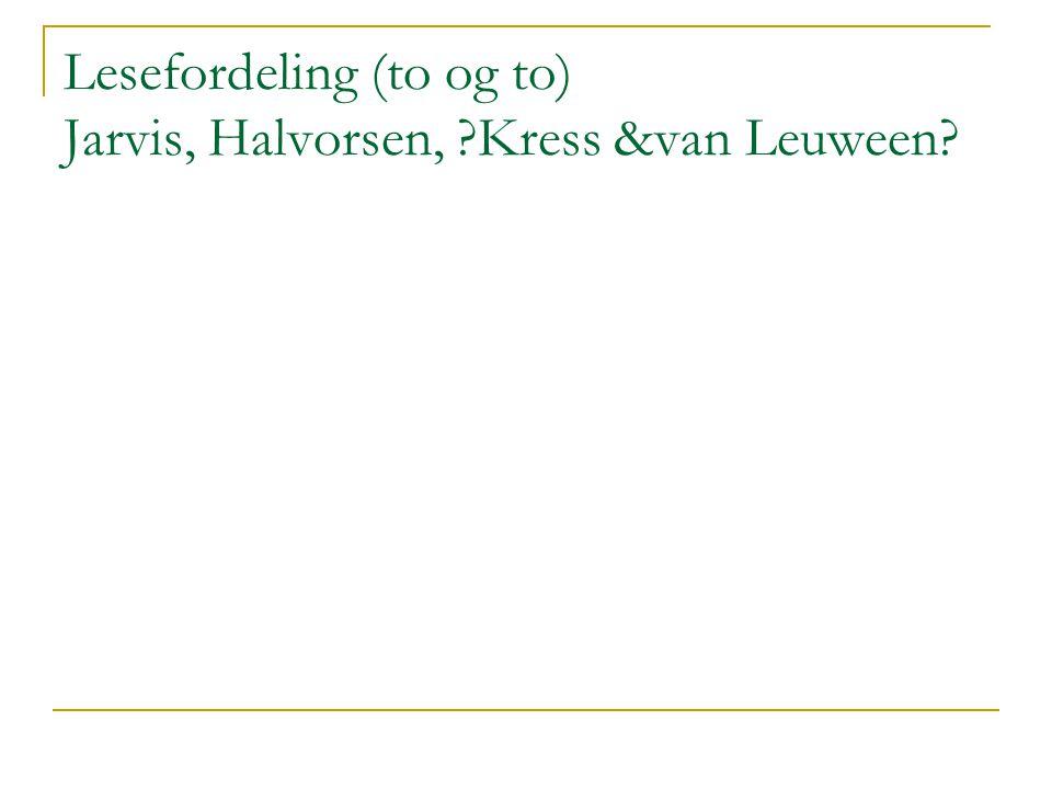 Lesefordeling (to og to) Jarvis, Halvorsen, Kress &van Leuween