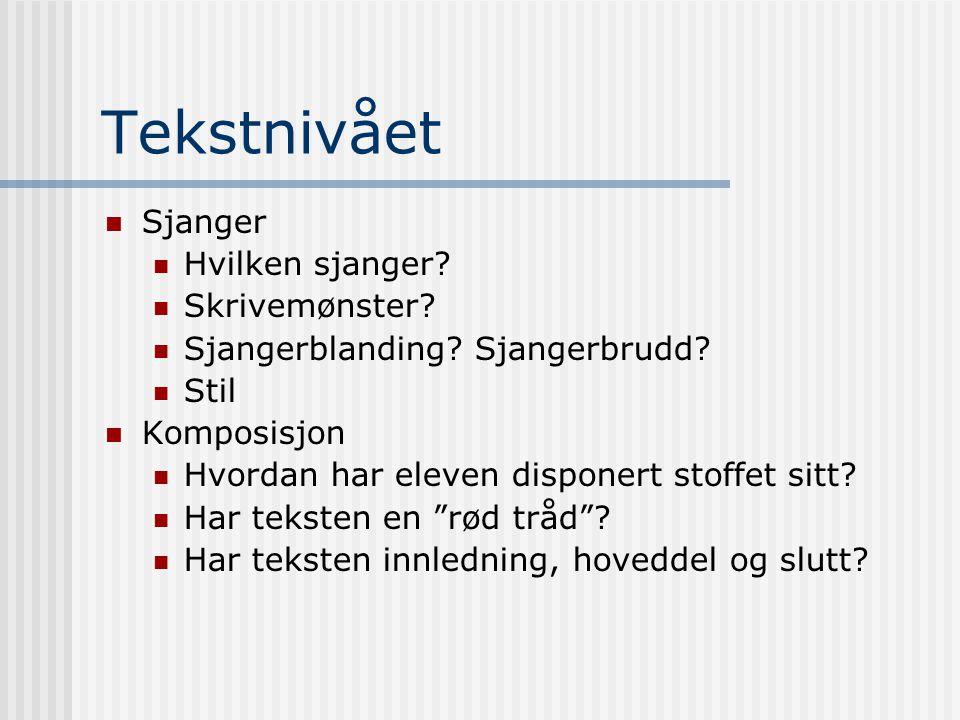 Tekstnivået Sjanger Hvilken sjanger.Skrivemønster.