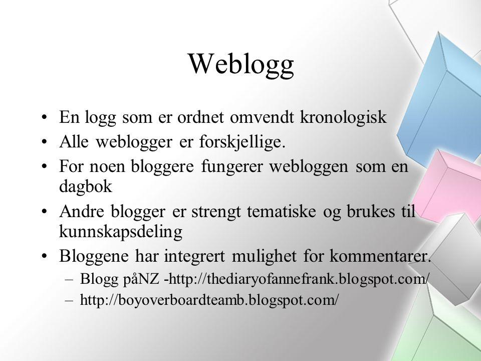 Weblogg En logg som er ordnet omvendt kronologisk Alle weblogger er forskjellige.